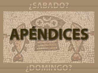 El domingo en la Iglesia primitiva -APÉNDICES