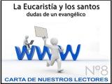 CARTA Nº 8: La Eucaristía y los santos (dudas de unevangélico)