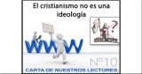 Carta 10: El cristianismo no es unaideología